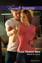 Last Chance Hero by Melinda Di Lorenzo