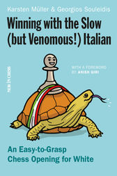 Winning with the Slow (but Venomous!) Italian by Georgios Souleidis