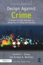 Design Against Crime: A Human-Centred Approach to Designing for Safety and Security
