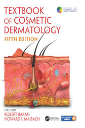 Textbook of Cosmetic Dermatology, Fifth Edition by Robert Baran