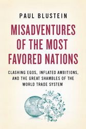 Misadventures of the Most Favored Nations by Paul Blustein