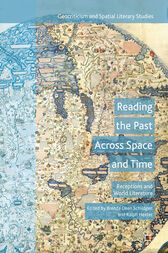 Reading the Past Across Space and Time by Brenda Deen Schildgen