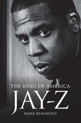 Jay-Z: The King of America by Mark Beaumont