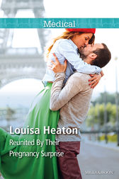 Reunited By Their Pregnancy Surprise by Louisa Heaton