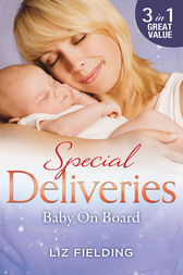 Special Deliveries: Baby On Board  - 3 Book Box Set by Liz Fielding