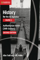 History for the IB Diploma Paper 2 Authoritarian States (20th Century) Digital Edition