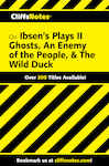 CliffsNotes Ibsen's Plays II: Ghosts, An Enemy of The People, & The Wild Duck