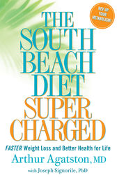 The South Beach Diet Supercharged by Arthur Agatston