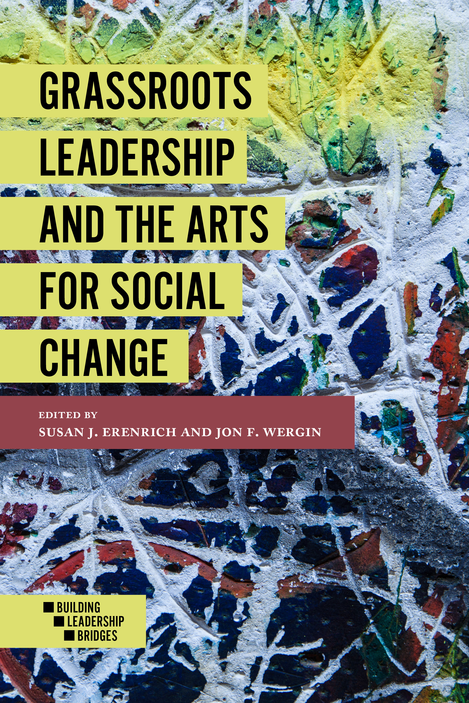 Download Ebook Grassroots Leadership and the Arts For Social Change by Susan J. Erenrich Pdf