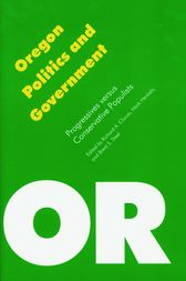 Oregon Politics and Government by Brent S. Steel