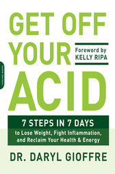 Get Off Your Acid by Daryl Gioffre