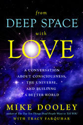 From Deep Space with Love by Mike Dooley