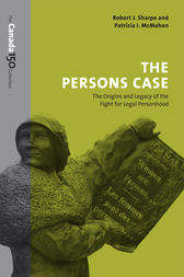 The Persons Case by Robert J. Sharpe