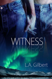 Witness by L.A. Gilbert