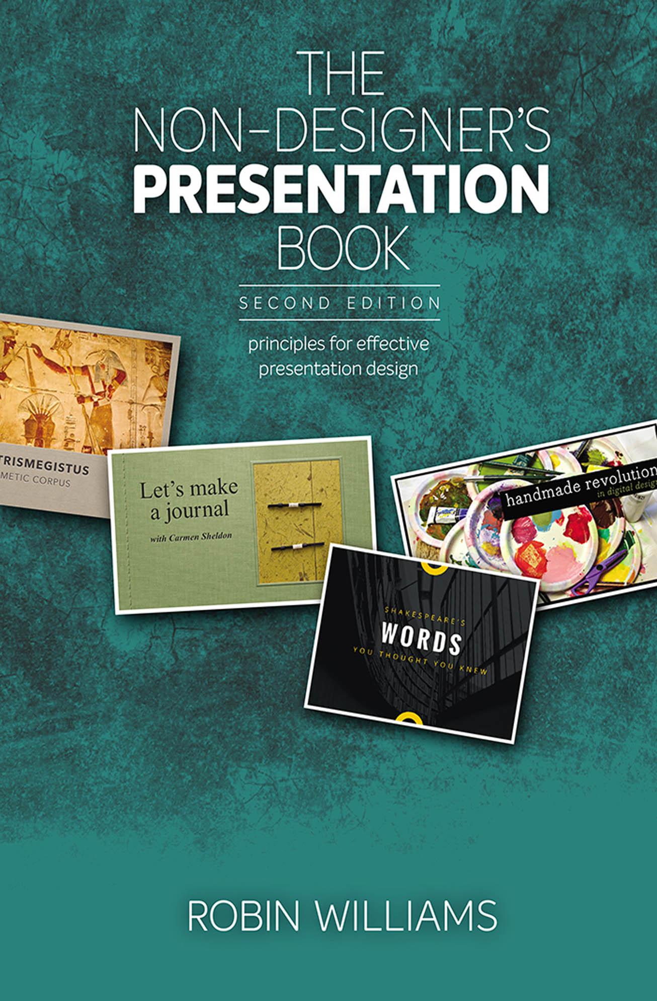 Download Ebook The Non-Designer's Presentation Book (2nd ed.) by Robin Williams Pdf