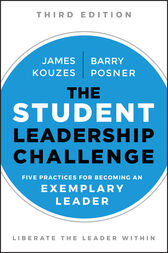 The Student Leadership Challenge: Five Practices for Becoming an Exemplary Leader