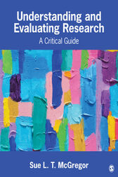 Understanding and Evaluating Research by Sue L. T. McGregor