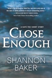Close Enough by Shannon Baker