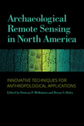 Archaeological Remote Sensing in North America: Innovative Techniques for Anthropological Applications