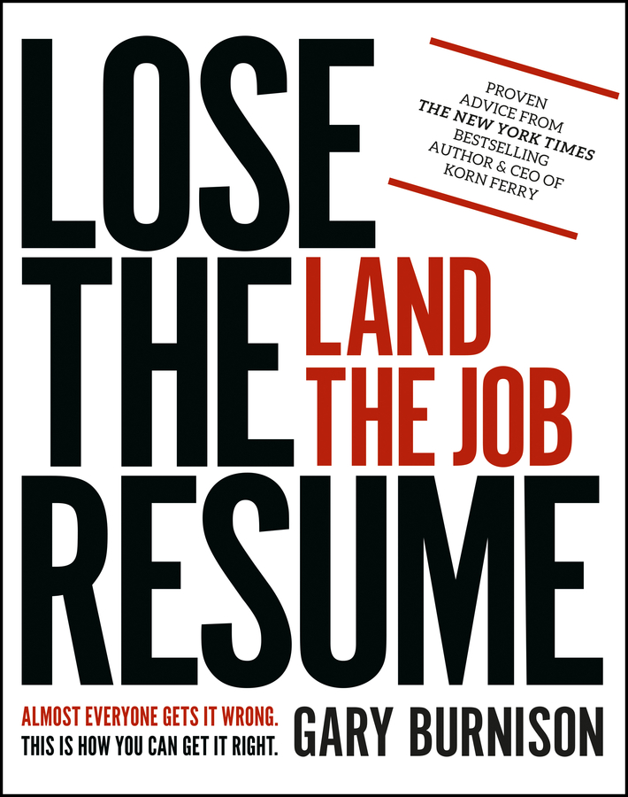 Download Ebook Lose the Resume, Land the Job by Gary Burnison Pdf