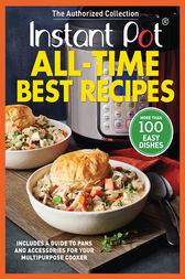 Instant Pot All-Time Best Recipes by Oxmoor House