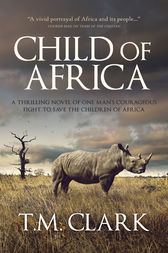 Child Of Africa by T.M. Clark