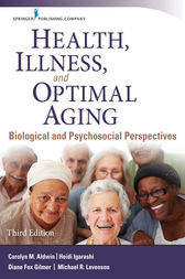 Health, Illness, and Optimal Aging, Third Edition by Carolyn M. Aldwin