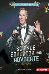 Science Educator and Advocate Bill Nye by Heather E. Schwartz