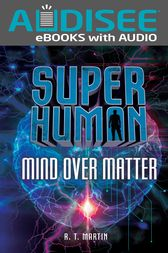 Mind over Matter by R. T. Martin