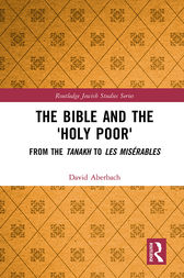 The Bible and the 'Holy Poor' by David Aberbach