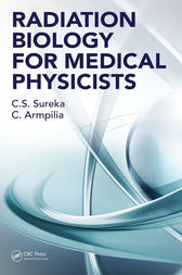 Radiation Biology for Medical Physicists by C. S. Sureka
