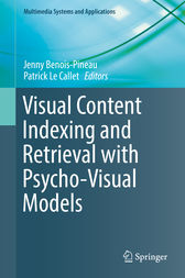 Visual Content Indexing and Retrieval with Psycho-Visual Models by Jenny Benois-Pineau