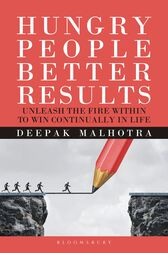 Hungry  People Better Results by Deepak Malhotra