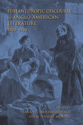 Philanthropic Discourse in Anglo-American Literature, 1850-1920 by Frank Q. Christianson