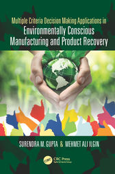 Multiple Criteria Decision Making Applications in Environmentally Conscious Manufacturing and Product Recovery by Surendra M. Gupta