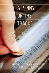 Penny on the Tracks by Alicia Joseph