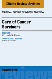 Care of Cancer Survivors, An Issue of Medical Clinics of North America by Kimberly S. Peairs
