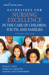 Guidelines for Nursing Excellence in the Care of Children, Youth, and Families, Second Edition by Martha Craft-Rosenberg