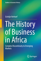 The History of Business in Africa by Grietjie Verhoef