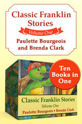 Classic Franklin Stories Volume One by Paulette Bourgeois