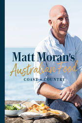 Matt Moran's Australian Food by Matt Moran
