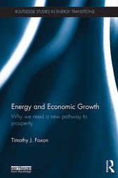 Energy and Economic Growth by Timothy J. Foxon