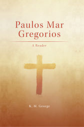 Paulos Mar Gregorios by K. M. George