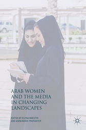 Arab Women and the Media in Changing Landscapes by Elena Maestri