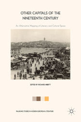 Other Capitals of the Nineteenth Century by Richard Hibbitt