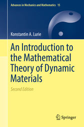 An Introduction to the Mathematical Theory of Dynamic Materials by Konstantin A. Lurie