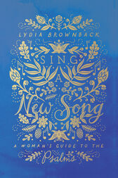 Sing a New Song by Lydia Brownback
