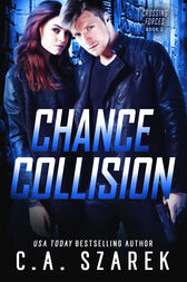 Chance Collision by C.A. Szarek