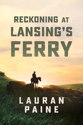 Reckoning at Lansing's Ferry by Lauran Paine