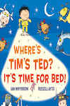 Where?s Tim?s Ted? It?s Time for Bed! (Read Aloud)